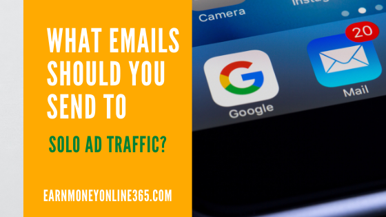 What Sort Of Emails Should You Send To Solo Ad Traffic?